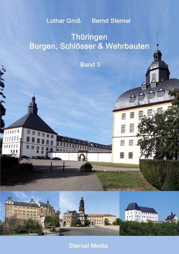 Thüringen Burgen, Schlösser & Wehrbauten Band 3