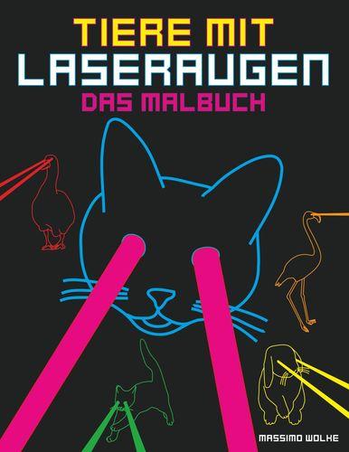 Tiere mit Laseraugen - Das Malbuch