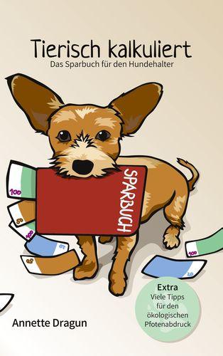 Tierisch kalkuliert - Das Sparbuch für den Hundehalter