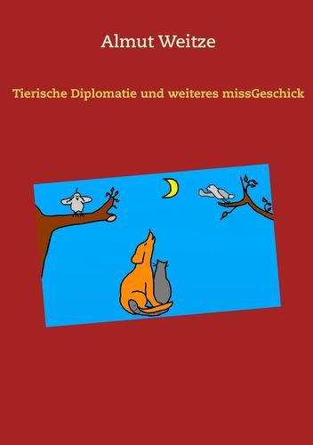 Tierische Diplomatie und weiteres missGeschick