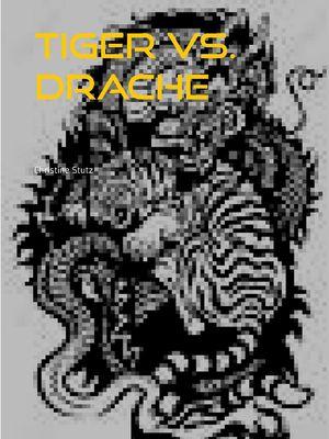 Tiger vs. Drache