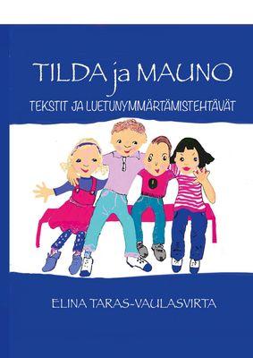 Tilda ja Mauno- Tekstit ja luetunymmärtämistehtävät
