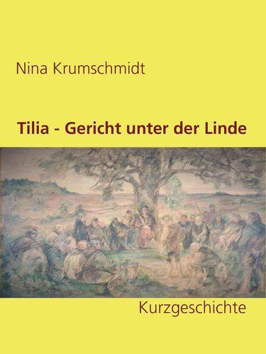 Tilia - Gericht unter der Linde