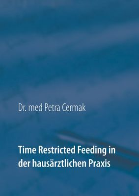 Time Restricted Feeding in der hausärztlichen Praxis
