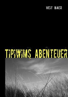 Tipiwims Abenteuer