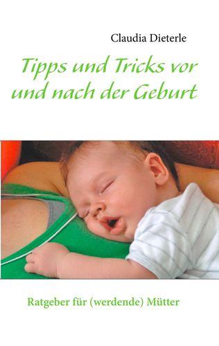 Tipps und Tricks vor und nach der Geburt