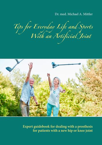 Tips for Everyday Life and Sports With an Artificial Joint