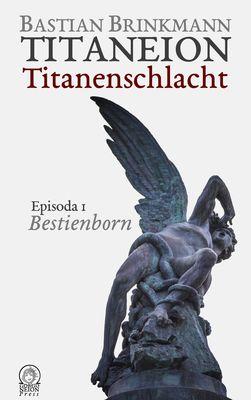 Titaneion Titanenschlacht - Episoda 1: Bestienborn
