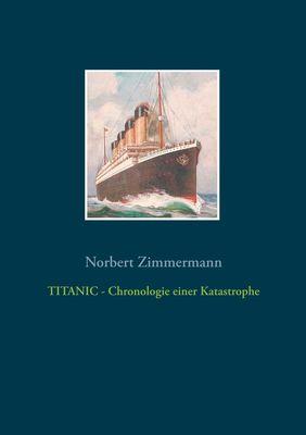 TITANIC - Chronologie einer Katastrophe