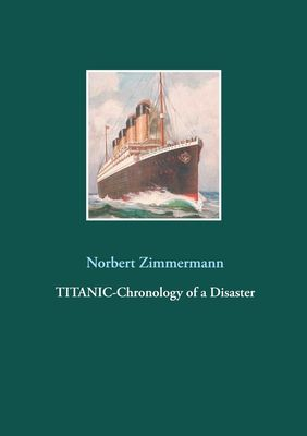 Titanic-Chronology of a Disaster