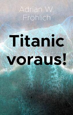 Titanic voraus!
