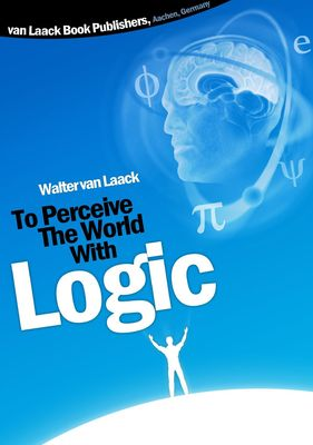 To Perceive the world with logic