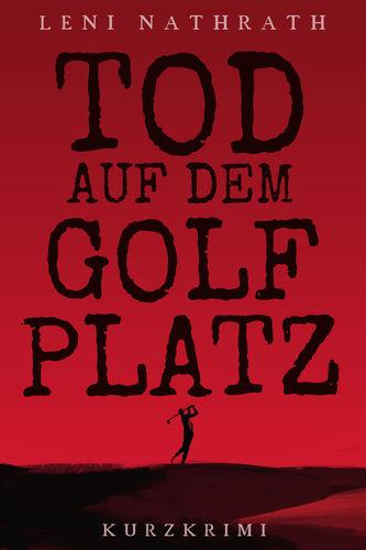 Tod auf dem Golfplatz