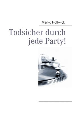 Todsicher durch jede Party!
