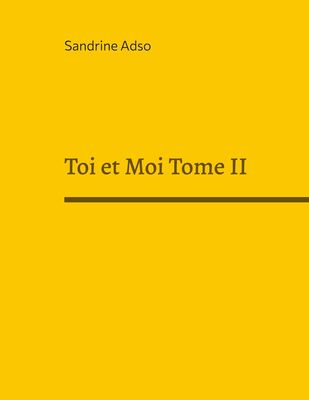 Toi et Moi Tome II