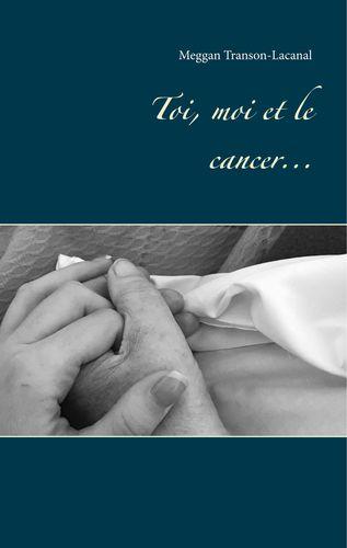 Toi, moi et le cancer