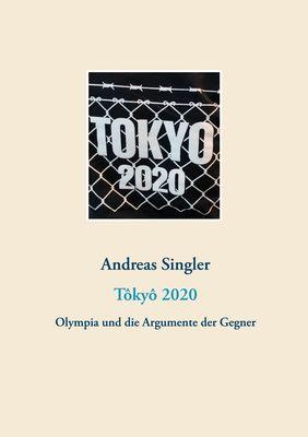 Tôkyô 2020: Olympia und die Argumente der Gegner