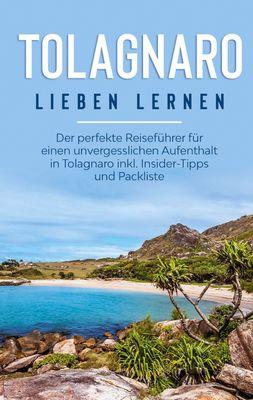 Tolagnaro lieben lernen: Der perfekte Reiseführer für einen unvergesslichen Aufenthalt in Tolagnaro inkl. Insider-Tipps und Packliste