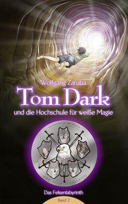 Tom Dark und die Hochschule für weiße Magie