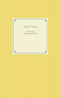 Tom Sawyers Abenteuer und Streiche