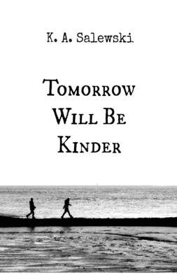 Tomorrow Will Be Kinder