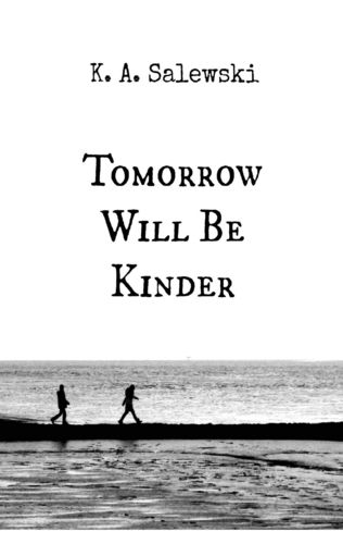 Tomorrow Will Be Kinder