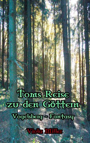 Toms Reise zu den Göttern