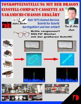 Tonkopfeinstellung mit der DRAGON Einstell-Compact-Cassette an NAKAMICHI-Chassis erklärt
