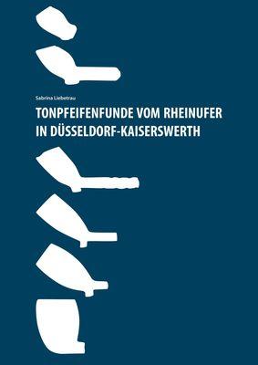 Tonpfeifenfunde vom Rheinufer in Düsseldorf-Kaiserswerth