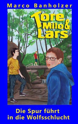 Tore, Milo & Lars - Die Spur führt in die Wolfsschlucht