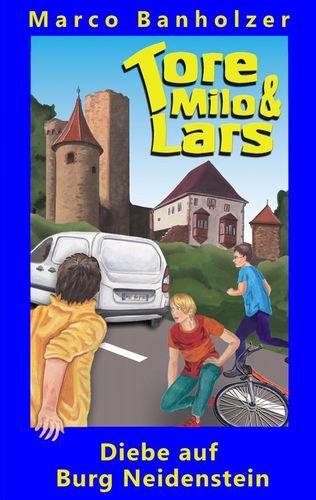Tore, Milo & Lars - Diebe auf Burg Neidenstein