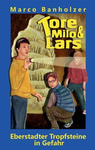 Tore, Milo & Lars - Eberstadter Tropfsteine in Gefahr