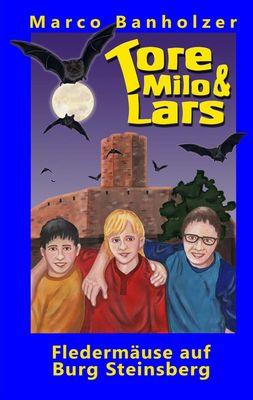 Tore, Milo & Lars - Fledermäuse auf Burg Steinsberg