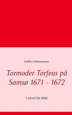 Tormoder Torfeus på Samsø 1671 - 1672