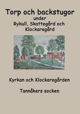 Torp o backstugor under Rykull, Skattegård och Klockaregård