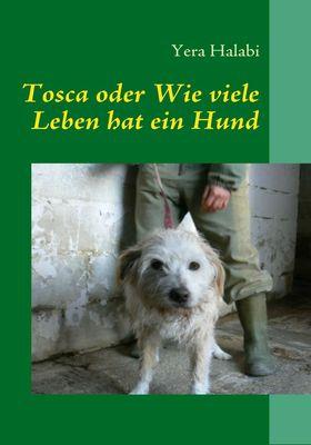 Tosca oder Wie viele Leben hat ein Hund