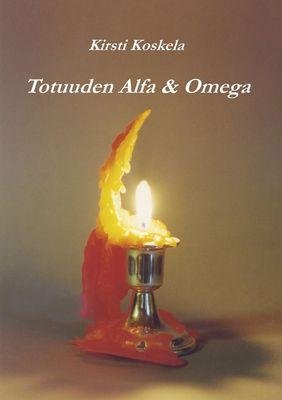 Totuuden Alfa & Omega