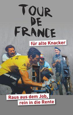 Tour de France für alte Knacker
