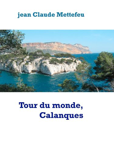 Tour du monde, Calanques