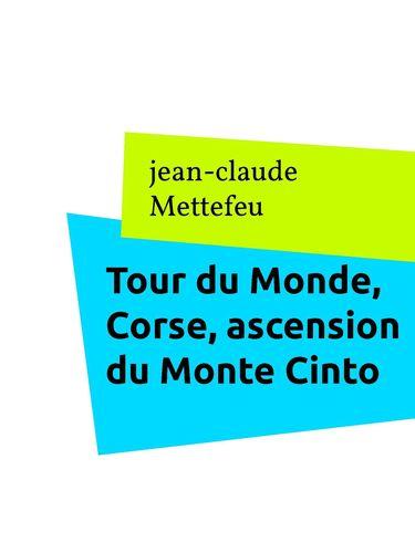 Tour du Monde, Corse, ascension du Monte Cinto