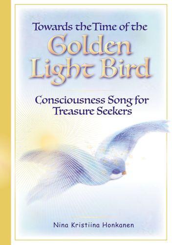 Towards the Time of the Golden Light Bird
