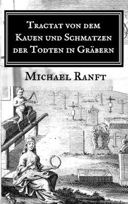 Tractat von dem Kauen und Schmatzen der Todten in Gräbern