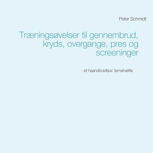 Træningsøvelser til gennembrud, kryds, overgange, pres og screeninger