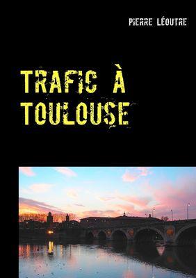 Trafic à Toulouse