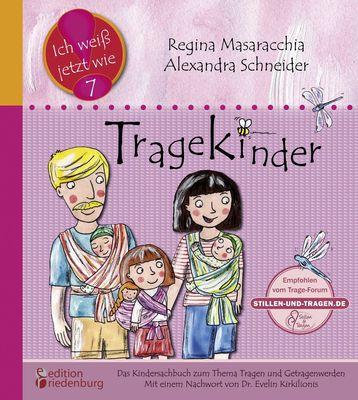 Tragekinder: Das Kindersachbuch zum Thema Tragen und Getragenwerden