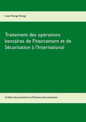 Traitement des opérations bancaires de Financement et de Sécurisation à l'International
