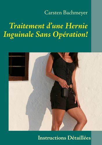 Traitement d'une Hernie Inguinale Sans Opération!