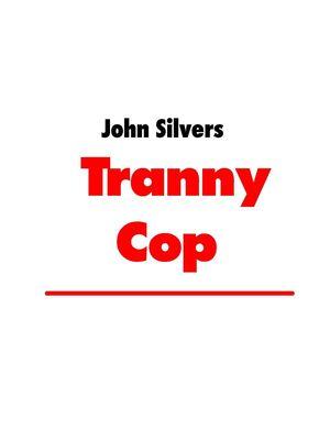 Tranny Cop