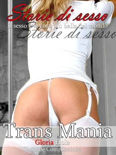 Trans Mania - Storie de Sesso