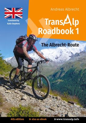 Transalp Roadbook 1: The Albrecht-Route (english version)